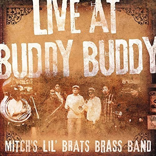 LIVE AT BUDDY BUDDY(MITCH's Lil' Brats Brass Band)